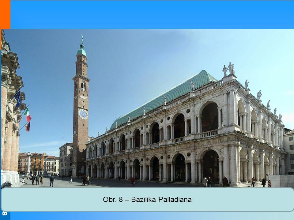 Střední škola Oselce Obr. 8 – Bazilika Palladiana