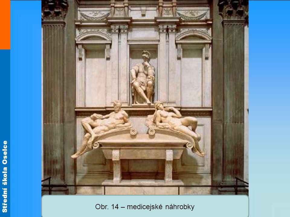Střední škola Oselce Obr. 14 – medicejské náhrobky