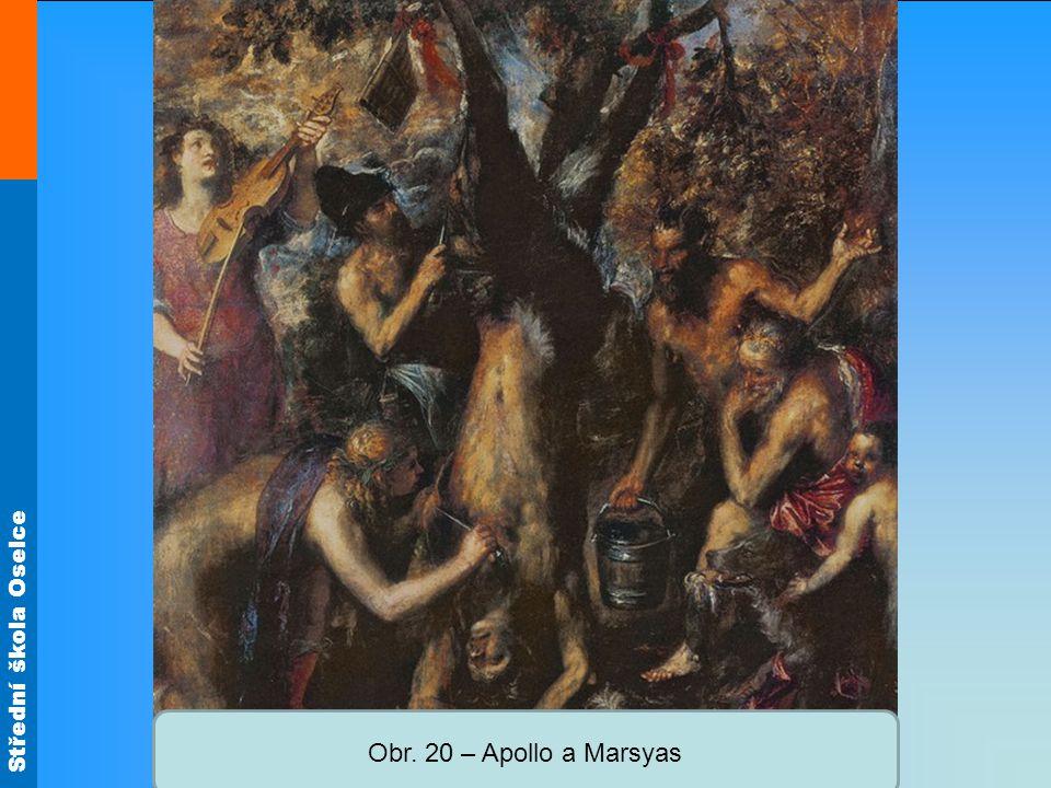 Střední škola Oselce Obr. 20 – Apollo a Marsyas