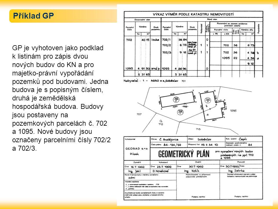 Příklad GP GP je vyhotoven jako podklad k listinám pro zápis dvou nových budov do KN a pro majetko-právní vypořádání pozemků pod budovami. Jedna budov