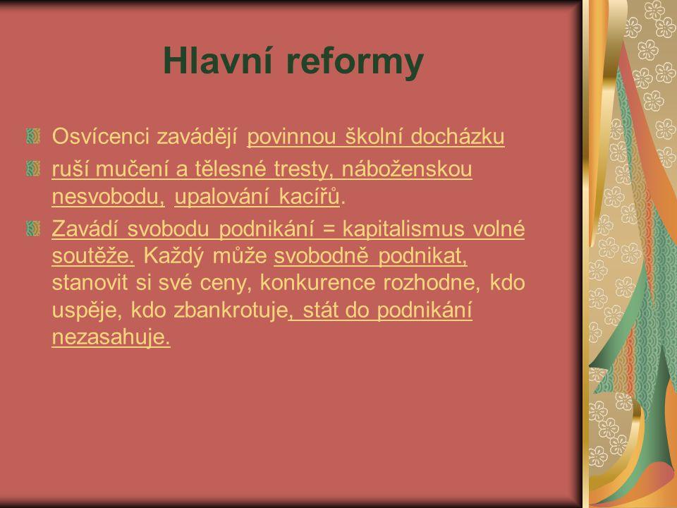 Hlavní reformy Osvícenci zavádějí povinnou školní docházku ruší mučení a tělesné tresty, náboženskou nesvobodu, upalování kacířů. Zavádí svobodu podni