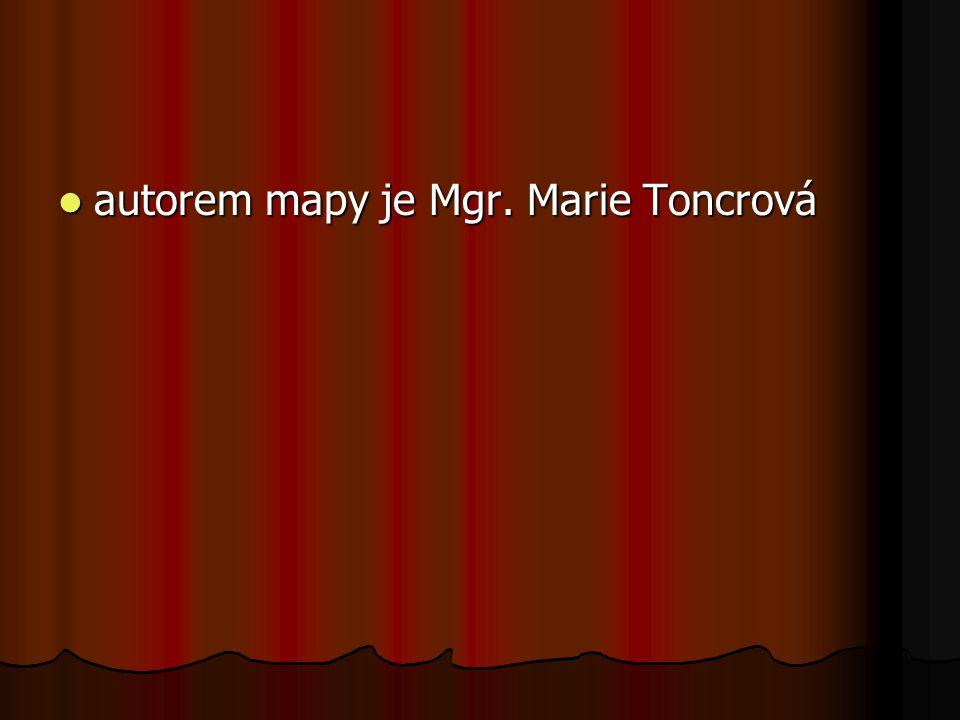 autorem mapy je Mgr. Marie Toncrová autorem mapy je Mgr. Marie Toncrová