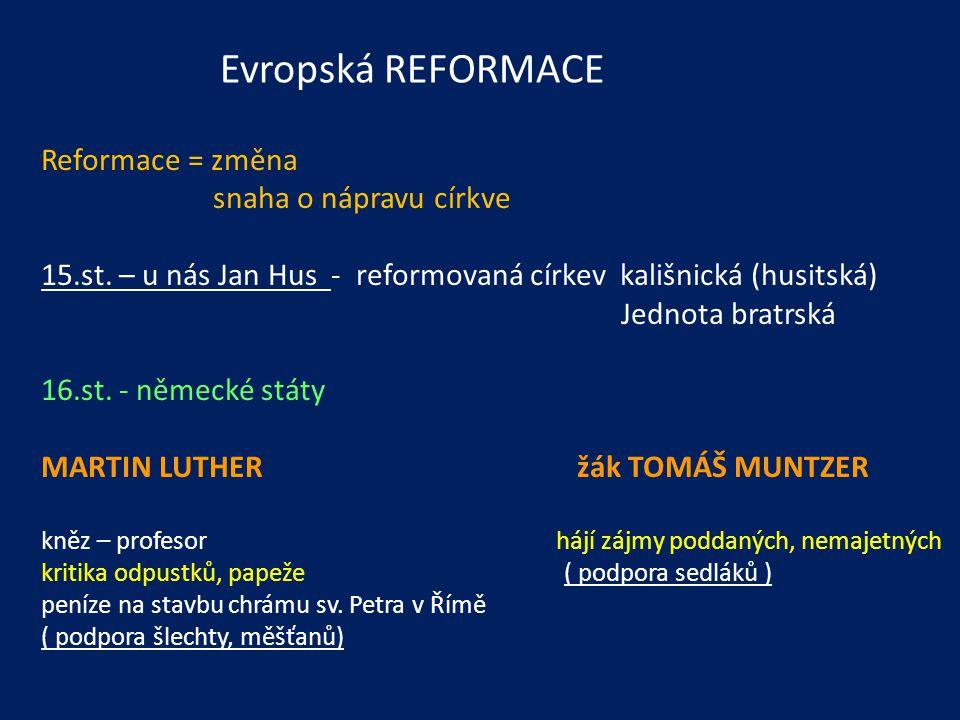 Evropská REFORMACE Reformace = změna snaha o nápravu církve 15.st.