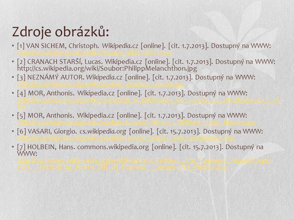 Zdroje obrázků: [1] VAN SICHEM, Christoph. Wikipedia.cz [online]. [cit. 1.7.2013]. Dostupný na WWW: http://cs.wikipedia.org/wiki/Thomas_M%C3%BCntzer h