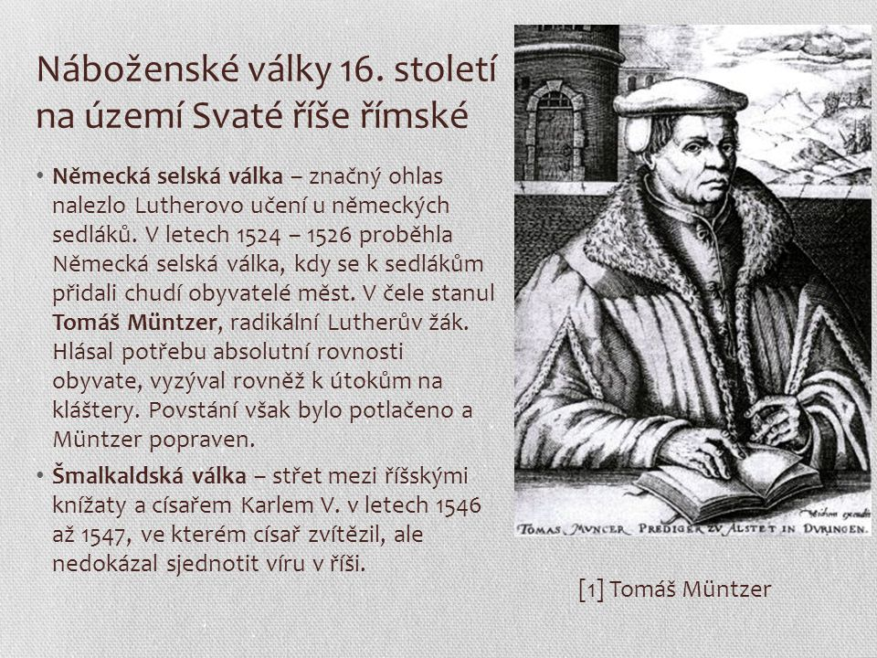 Náboženské války 16. století na území Svaté říše římské Německá selská válka – značný ohlas nalezlo Lutherovo učení u německých sedláků. V letech 1524