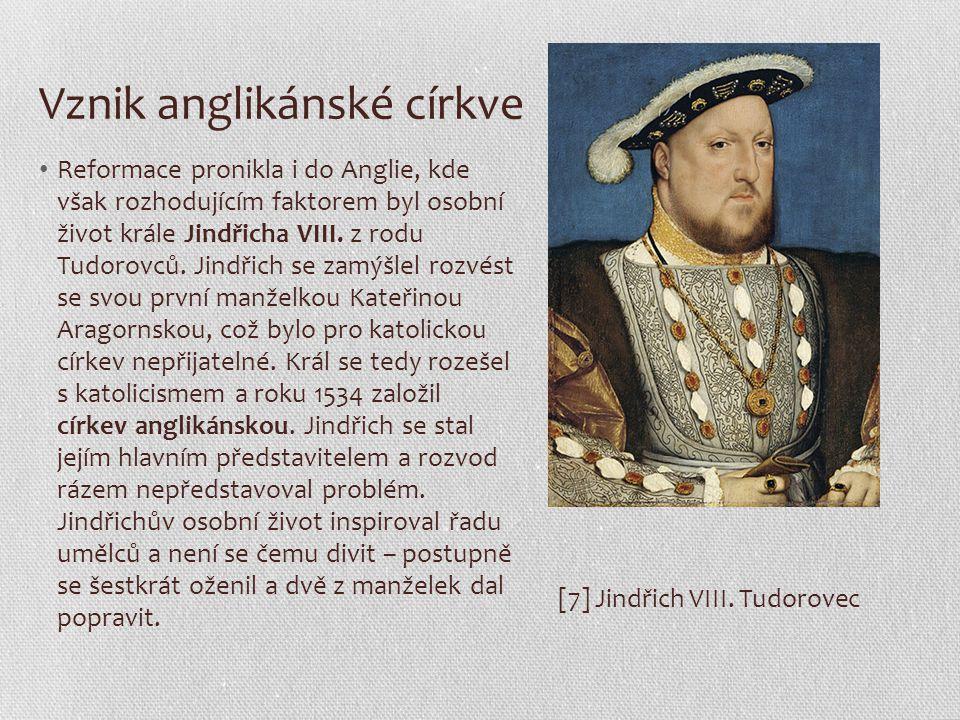Vznik anglikánské církve Reformace pronikla i do Anglie, kde však rozhodujícím faktorem byl osobní život krále Jindřicha VIII. z rodu Tudorovců. Jindř