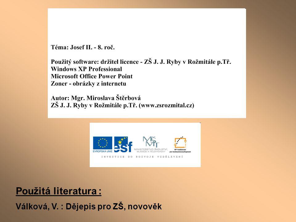 Použitá literatura : Válková, V. : Dějepis pro ZŠ, novověk