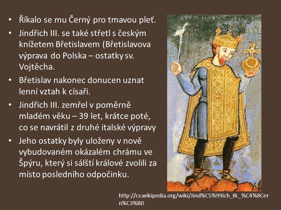 Říkalo se mu Černý pro tmavou pleť. Jindřich III. se také střetl s českým knížetem Břetislavem (Břetislavova výprava do Polska – ostatky sv. Vojtěcha.