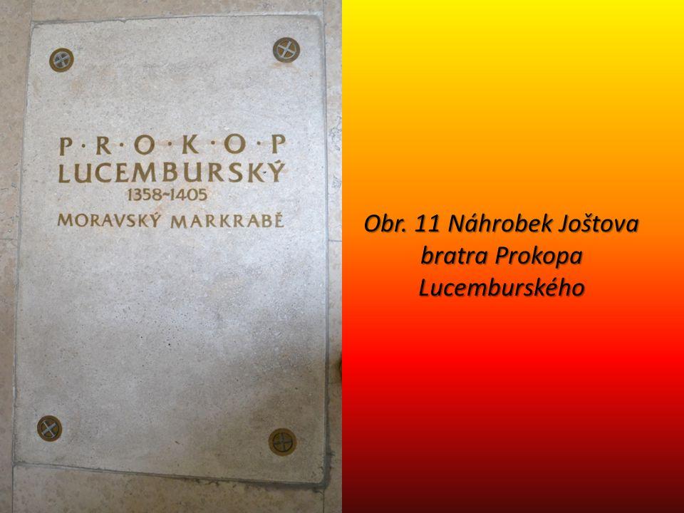 Obr. 11 Náhrobek Joštova bratra Prokopa Lucemburského