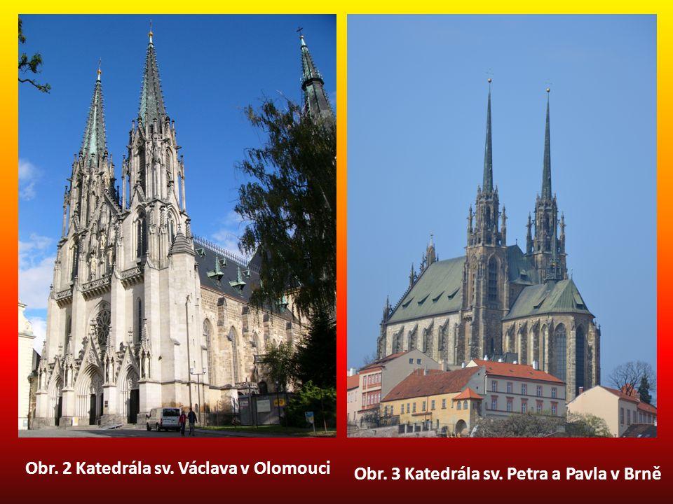 Obr. 3 Katedrála sv. Petra a Pavla v Brně Obr. 2 Katedrála sv. Václava v Olomouci