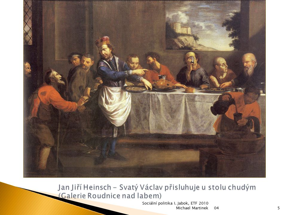 04 Sociální politika I. Jabok, ETF 2010 Michael Martinek5