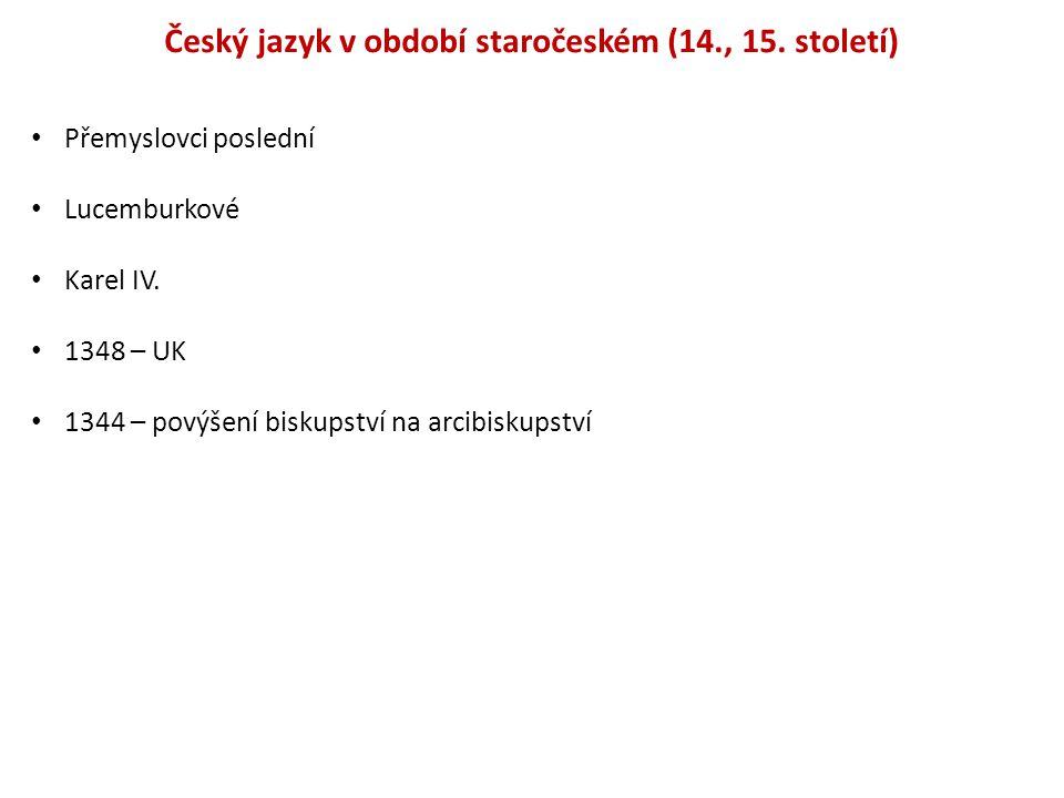Jazykový stav Koexistence češtiny, latiny, němčiny.