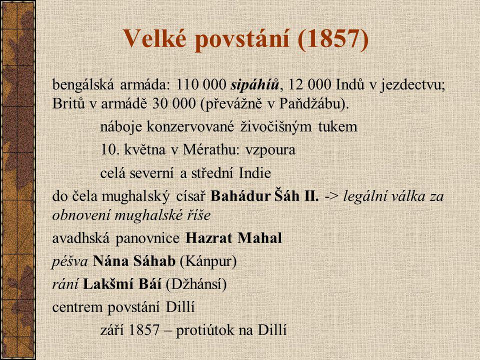 Velké povstání (1857) bengálská armáda: 110 000 sipáhíů, 12 000 Indů v jezdectvu; Britů v armádě 30 000 (převážně v Paňdžábu).