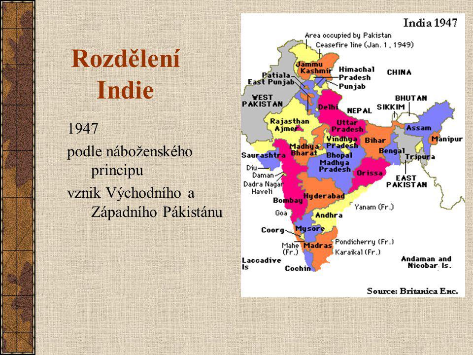 Rozdělení Indie 1947 podle náboženského principu vznik Východního a Západního Pákistánu