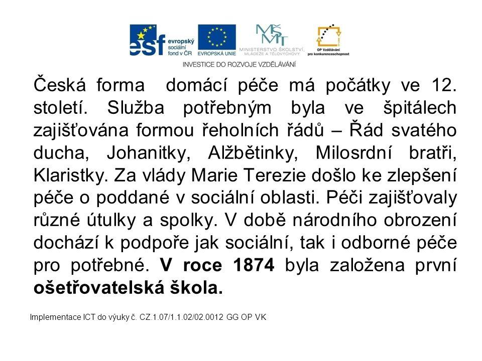 Česká forma domácí péče má počátky ve 12.století.