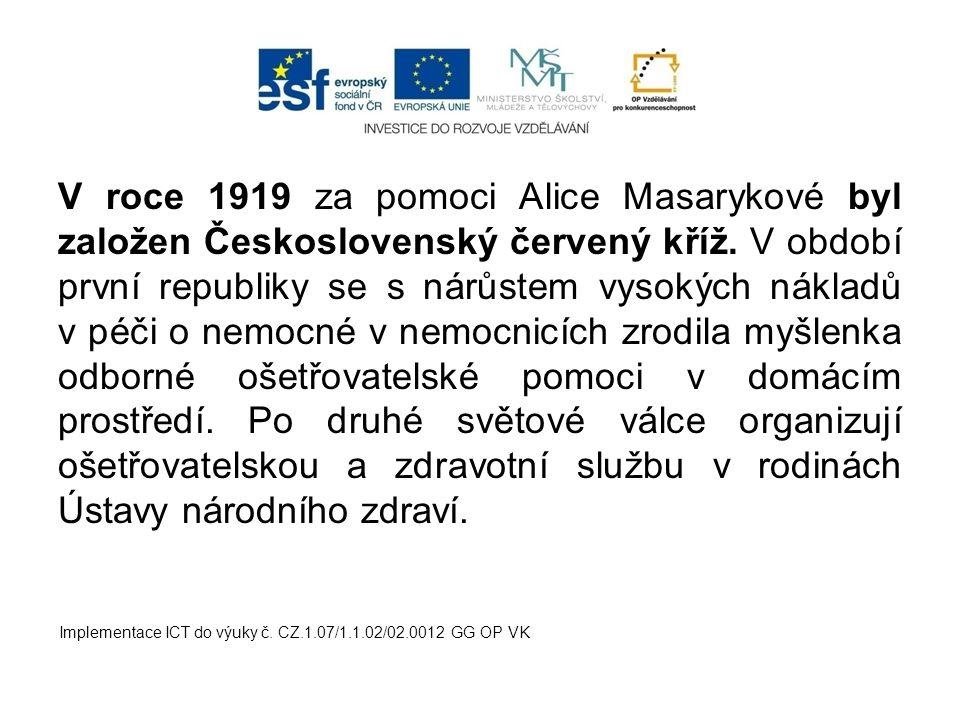 V roce 1919 za pomoci Alice Masarykové byl založen Československý červený kříž.