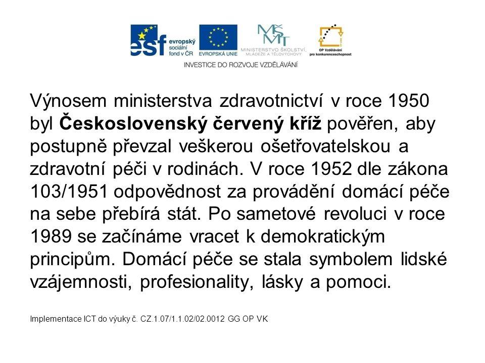 Výnosem ministerstva zdravotnictví v roce 1950 byl Československý červený kříž pověřen, aby postupně převzal veškerou ošetřovatelskou a zdravotní péči v rodinách.