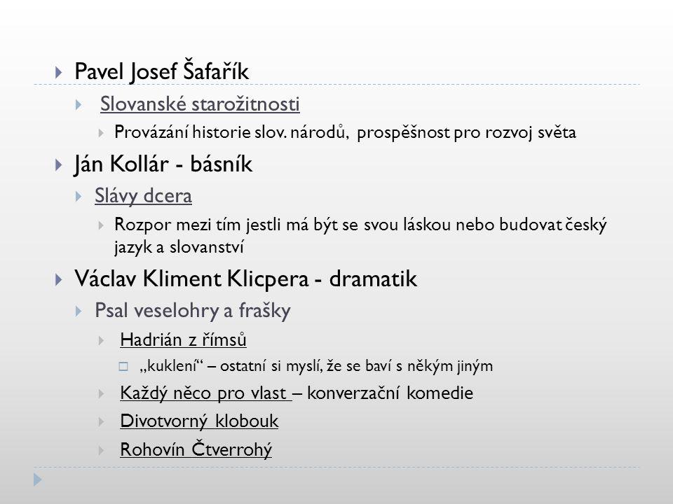  Pavel Josef Šafařík  Slovanské starožitnosti  Provázání historie slov.