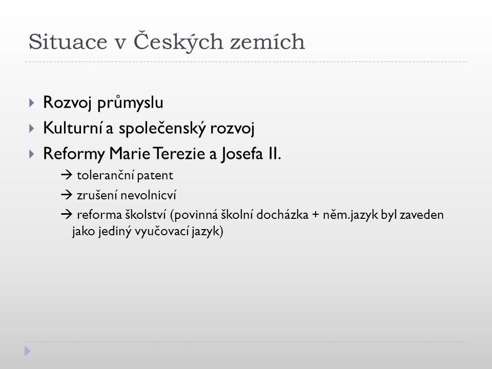Situace v Českých zemích  Rozvoj průmyslu  Kulturní a společenský rozvoj  Reformy Marie Terezie a Josefa II.