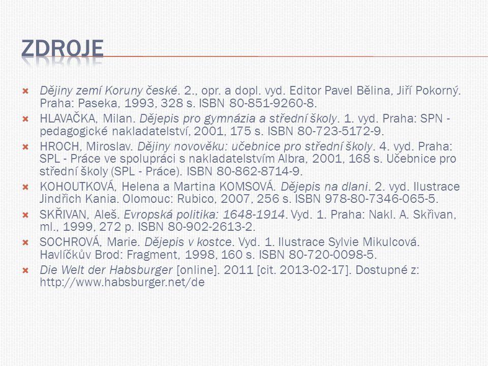  Dějiny zemí Koruny české. 2., opr. a dopl. vyd. Editor Pavel Bělina, Jiří Pokorný. Praha: Paseka, 1993, 328 s. ISBN 80-851-9260-8.  HLAVAČKA, Milan