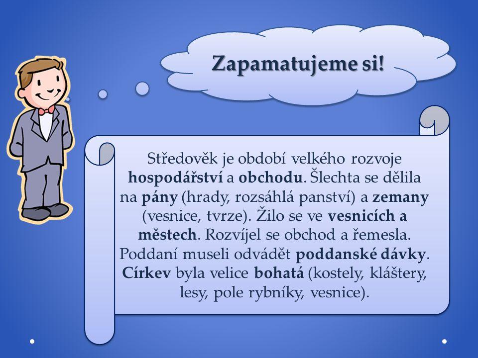 Použitá literatura: HARNA, Josef.Vlastivěda: Obrazy ze starších českých dějin.