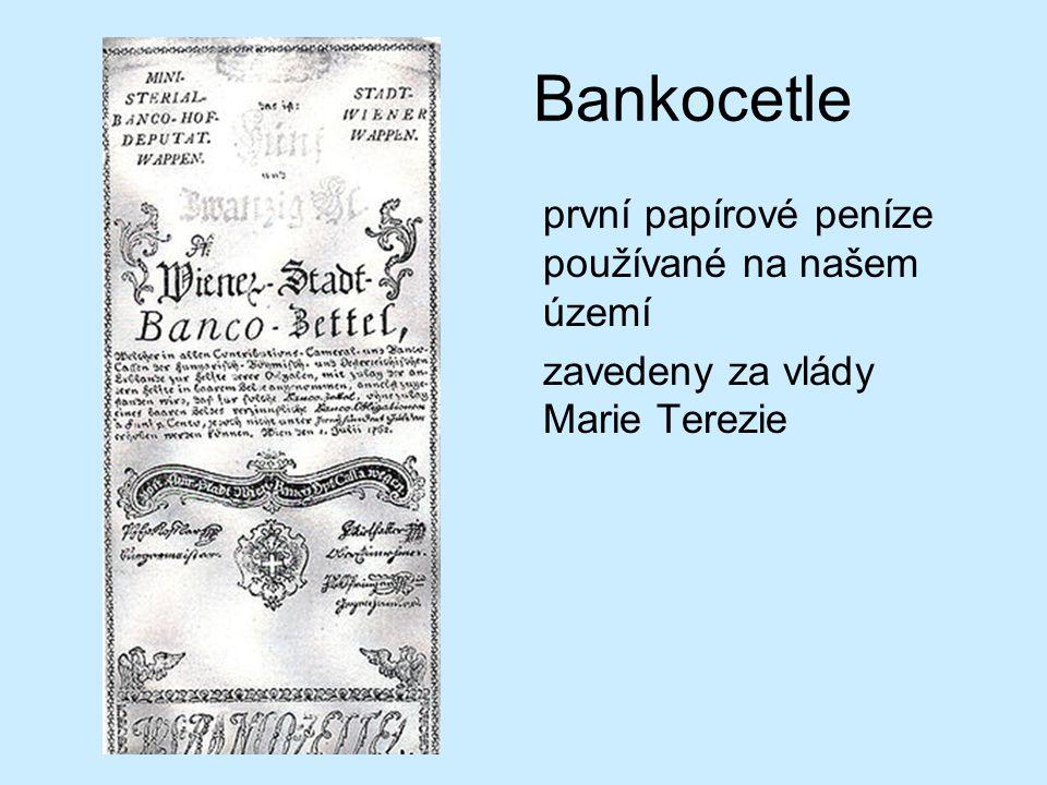 Bankocetle první papírové peníze používané na našem území zavedeny za vlády Marie Terezie