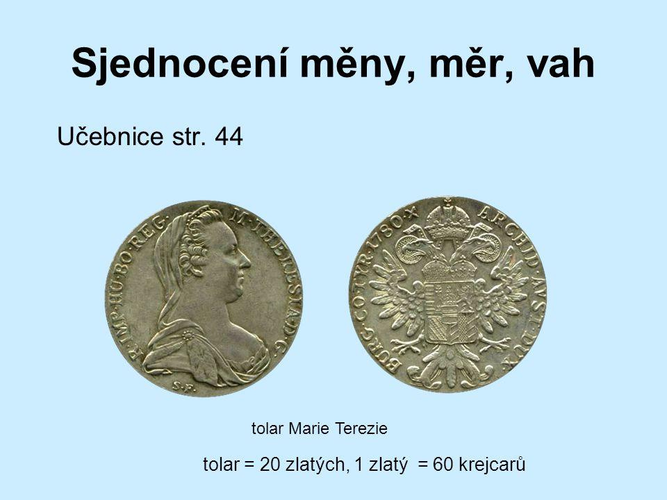 Sjednocení měny, měr, vah tolar Marie Terezie Učebnice str.