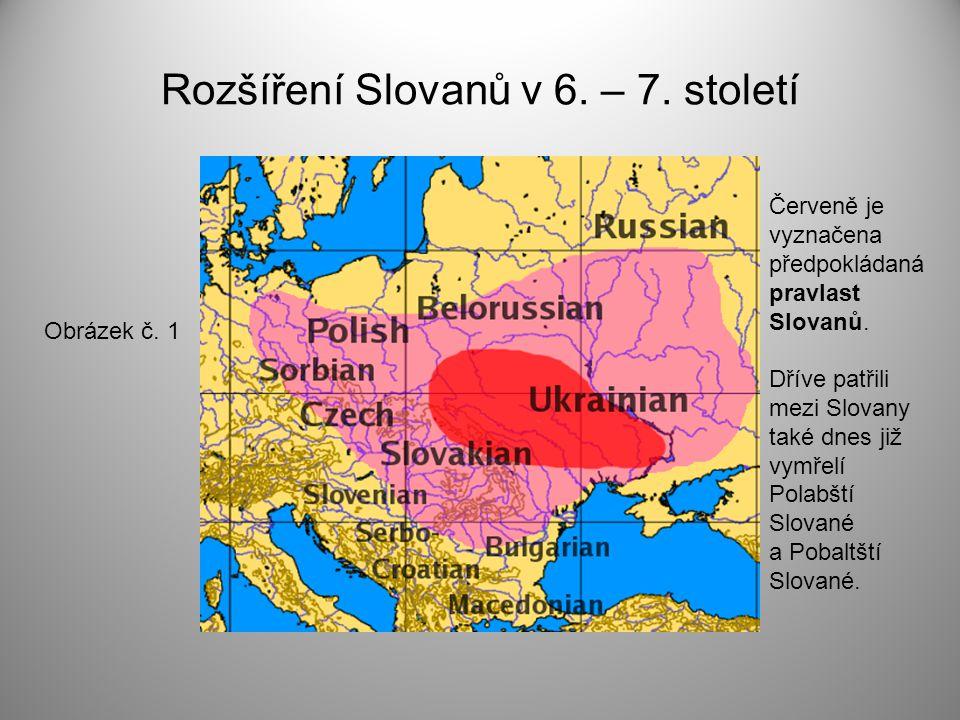 Rozšíření Slovanů v 6.– 7. století Červeně je vyznačena předpokládaná pravlast Slovanů.