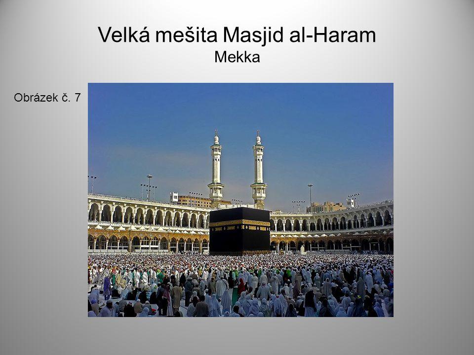 Velká mešita Masjid al-Haram Mekka Obrázek č. 7