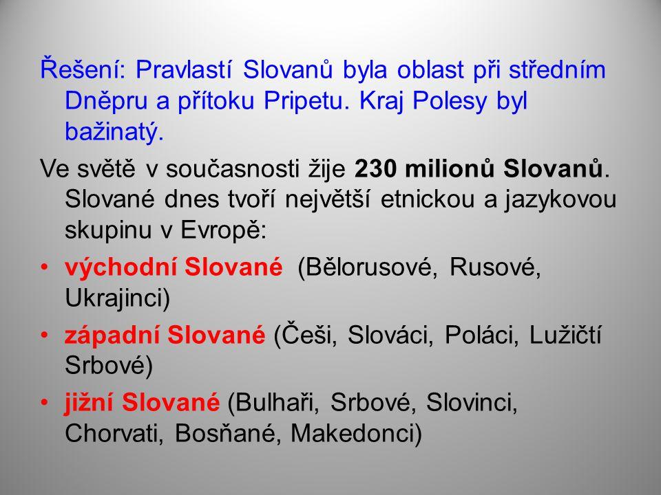 Řešení: Pravlastí Slovanů byla oblast při středním Dněpru a přítoku Pripetu.