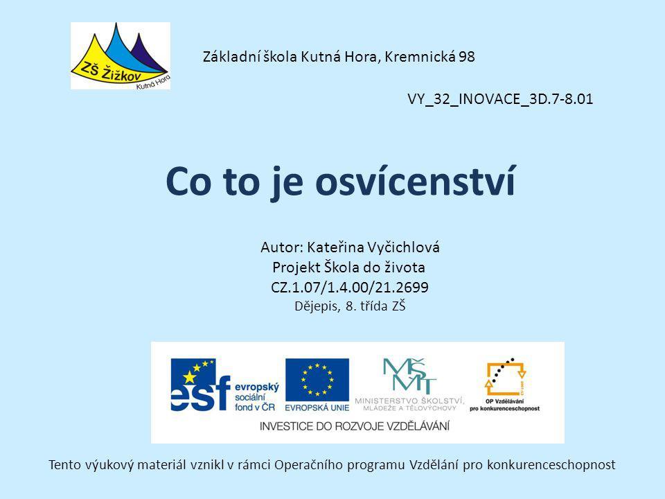VY_32_INOVACE_3D.7-8.01 Autor: Kateřina Vyčichlová Projekt Škola do života CZ.1.07/1.4.00/21.2699 Dějepis, 8.