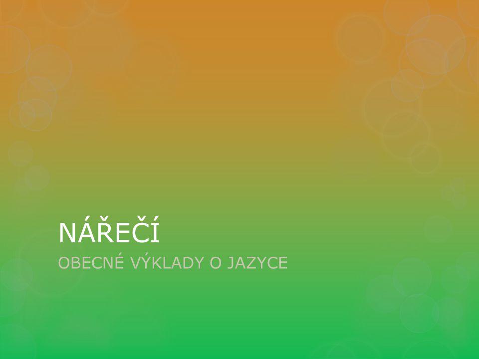 Nářečí (dialekt) Nespisovný jazykový útvar Mluví se jím na určité části území Původ najdeme v historickém vývoji státu Nářečí v češtině vznikala přibližně od 12.