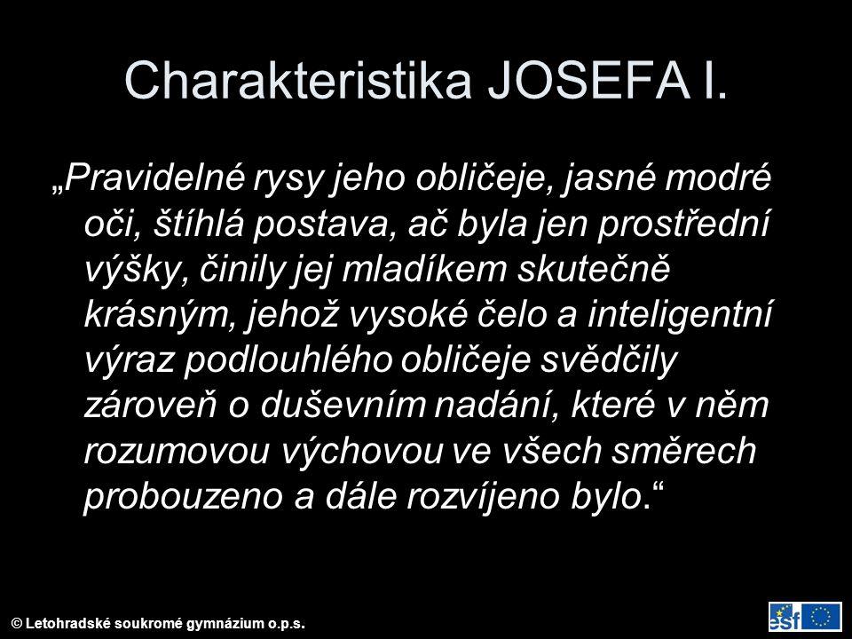 © Letohradské soukromé gymnázium o.p.s.Charakteristika JOSEFA I.