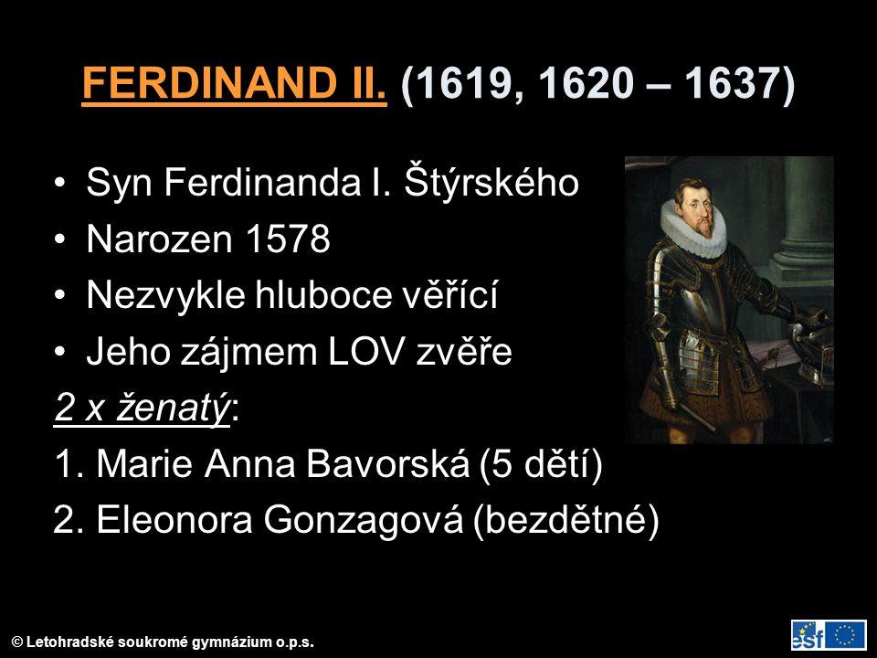 FERDINAND II.(1619, 1620 – 1637) Syn Ferdinanda I.