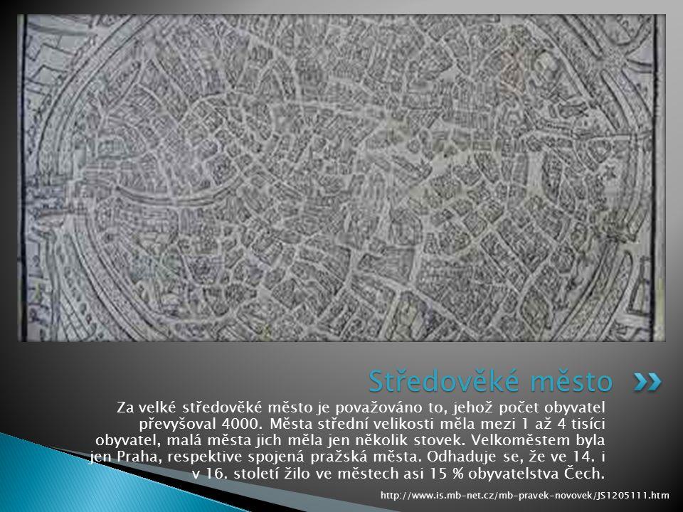 Za velké středověké město je považováno to, jehož počet obyvatel převyšoval 4000.