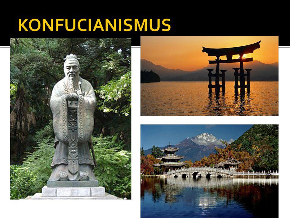  jedno ze základních náboženství starověké Číny  významným způsobem ovlivnil smýšlení populace napříč východoasijskými zeměmi a ovlivňuje dodnes  podobný základ jako Taoismus  vznik v 5.
