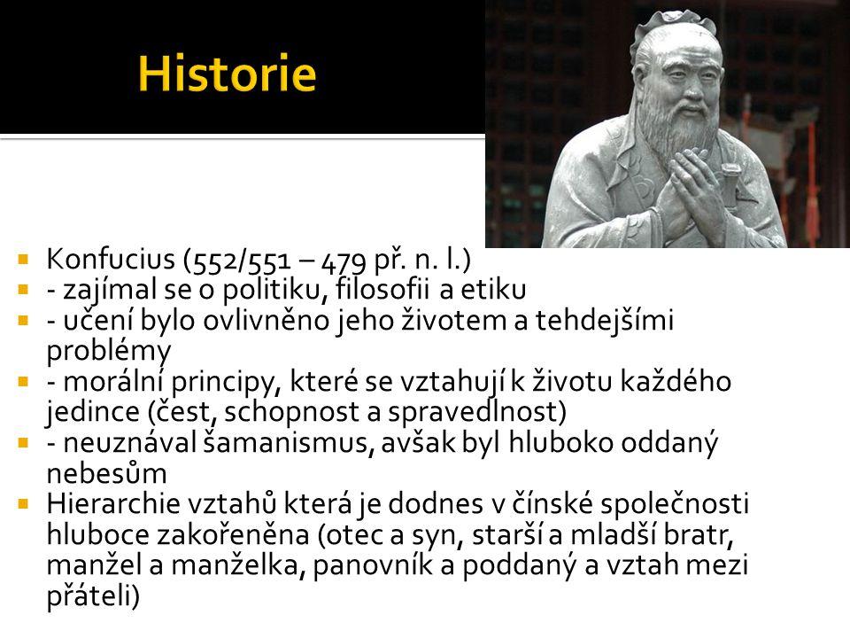  Konfucius (552/551 – 479 př. n. l.)  - zajímal se o politiku, filosofii a etiku  - učení bylo ovlivněno jeho životem a tehdejšími problémy  - mor