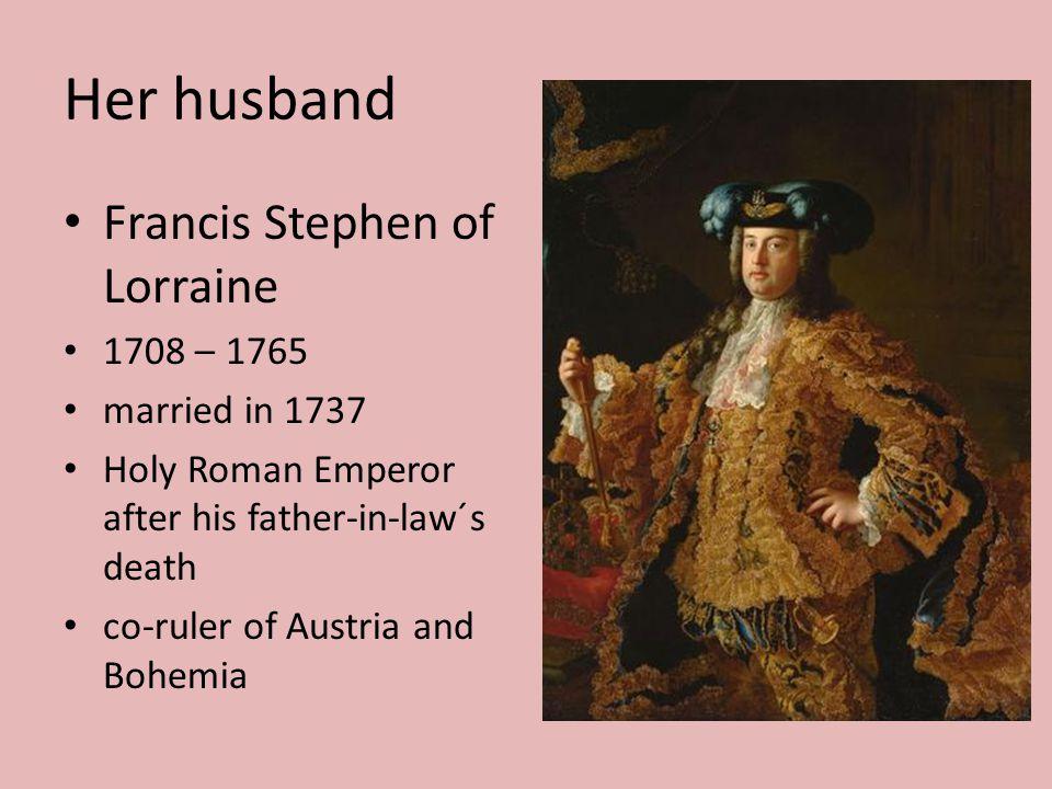 Her family 16 children during 20 years Joseph II Maria Amalia Leopold Maria Antonia
