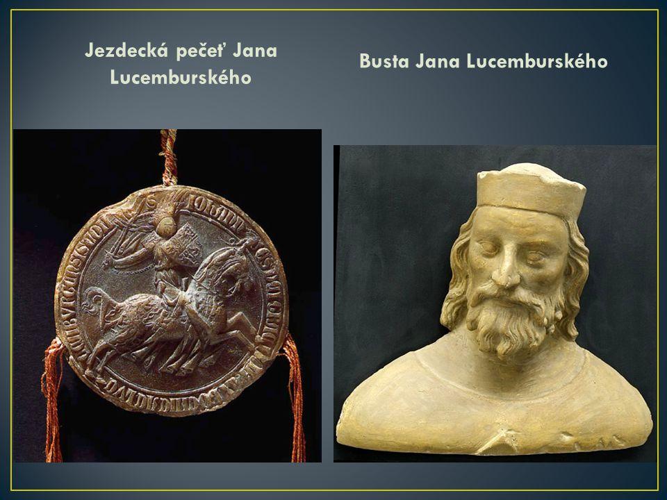 Jezdecká pečeť Jana Lucemburského Busta Jana Lucemburského