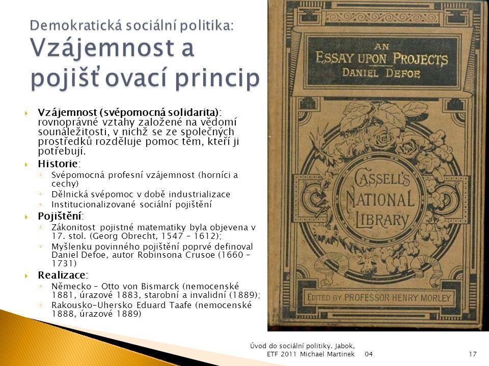 Stát se stará o všechny Začátek – sociální pojištění koncem 19.
