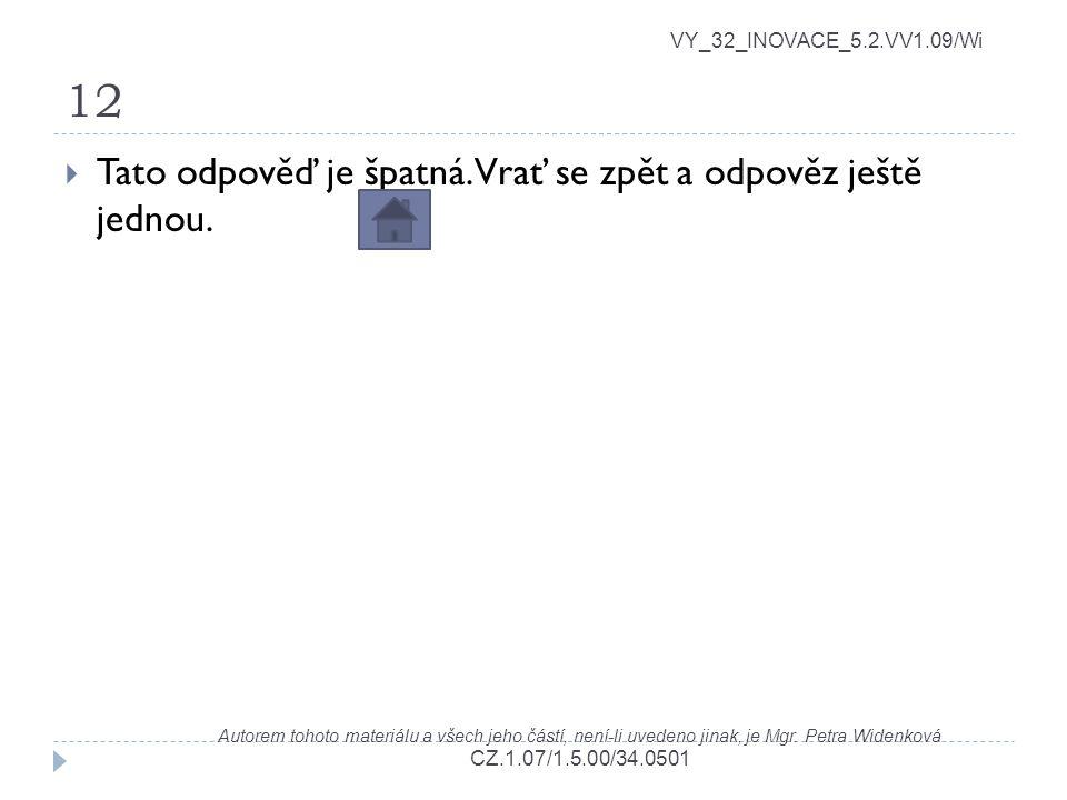 12 VY_32_INOVACE_5.2.VV1.09/Wi Autorem tohoto materiálu a všech jeho částí, není-li uvedeno jinak, je Mgr. Petra Widenková CZ.1.07/1.5.00/34.0501  Ta