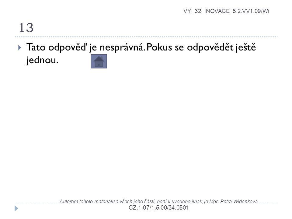 13 VY_32_INOVACE_5.2.VV1.09/Wi Autorem tohoto materiálu a všech jeho částí, není-li uvedeno jinak, je Mgr. Petra Widenková CZ.1.07/1.5.00/34.0501  Ta