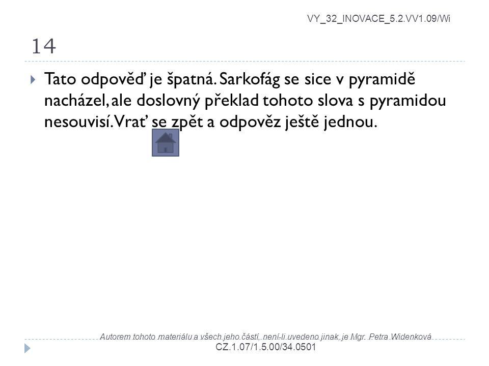 14 VY_32_INOVACE_5.2.VV1.09/Wi Autorem tohoto materiálu a všech jeho částí, není-li uvedeno jinak, je Mgr. Petra Widenková CZ.1.07/1.5.00/34.0501  Ta