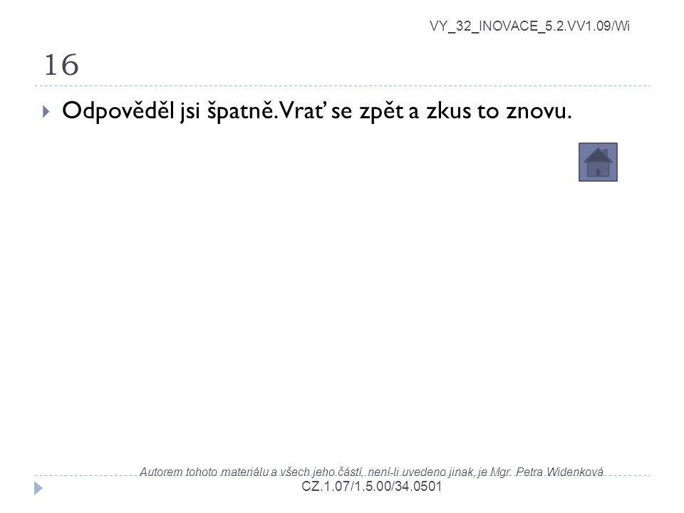 16 VY_32_INOVACE_5.2.VV1.09/Wi Autorem tohoto materiálu a všech jeho částí, není-li uvedeno jinak, je Mgr. Petra Widenková CZ.1.07/1.5.00/34.0501  Od
