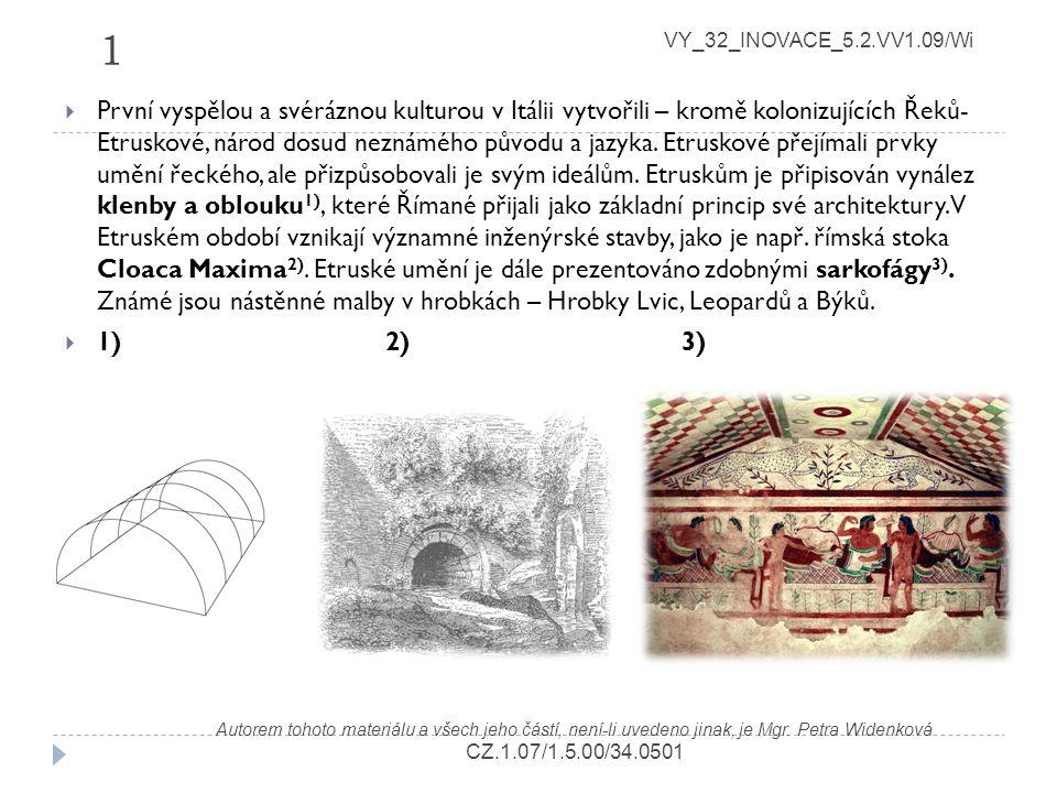 1 VY_32_INOVACE_5.2.VV1.09/Wi Autorem tohoto materiálu a všech jeho částí, není-li uvedeno jinak, je Mgr. Petra Widenková CZ.1.07/1.5.00/34.0501  Prv
