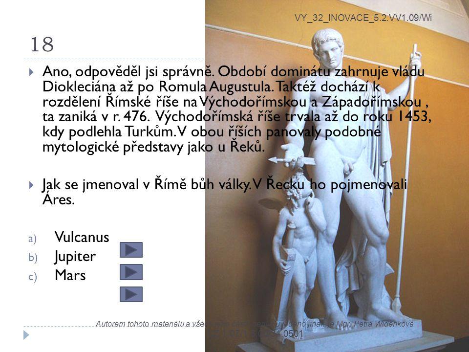 18 VY_32_INOVACE_5.2.VV1.09/Wi Autorem tohoto materiálu a všech jeho částí, není-li uvedeno jinak, je Mgr. Petra Widenková CZ.1.07/1.5.00/34.0501  An
