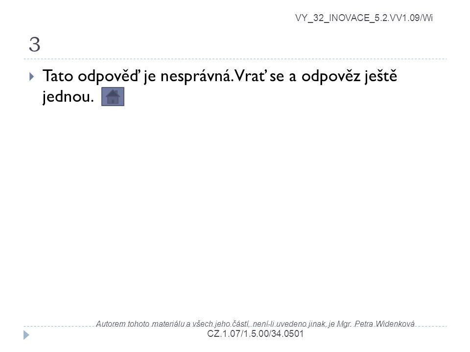 3 VY_32_INOVACE_5.2.VV1.09/Wi Autorem tohoto materiálu a všech jeho částí, není-li uvedeno jinak, je Mgr. Petra Widenková CZ.1.07/1.5.00/34.0501  Tat