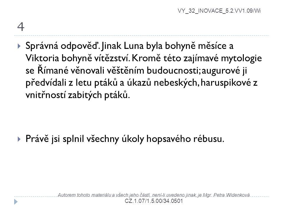 4 VY_32_INOVACE_5.2.VV1.09/Wi Autorem tohoto materiálu a všech jeho částí, není-li uvedeno jinak, je Mgr. Petra Widenková CZ.1.07/1.5.00/34.0501  Spr