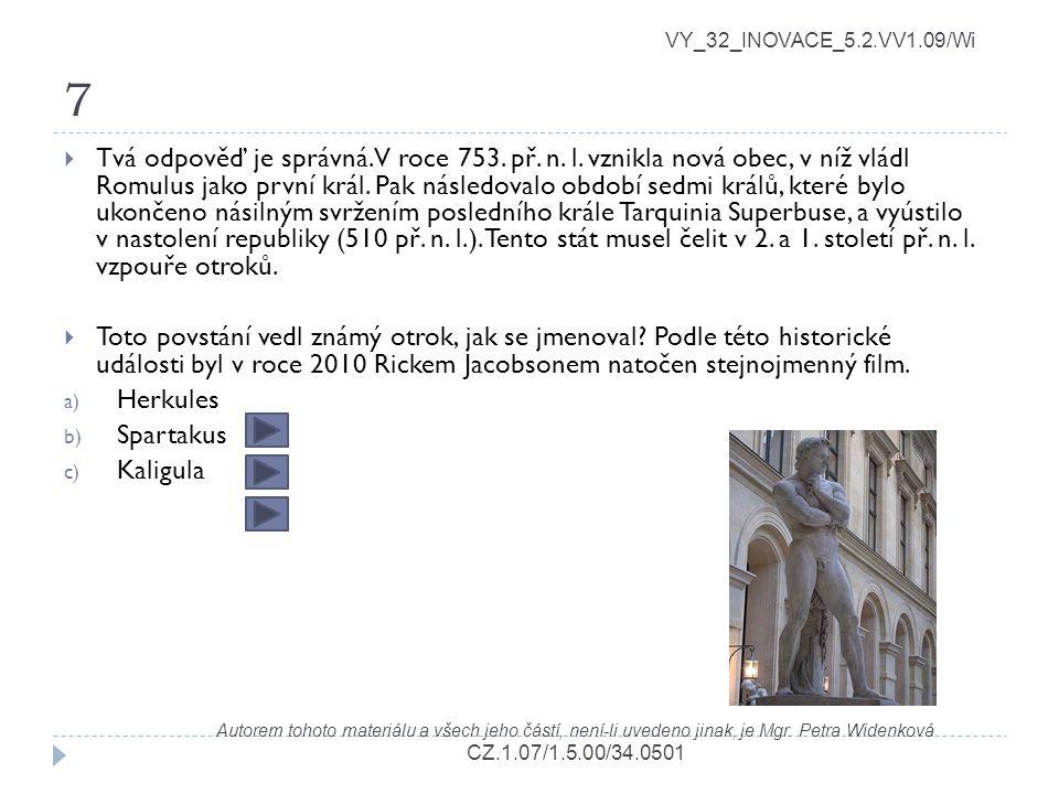 7 VY_32_INOVACE_5.2.VV1.09/Wi Autorem tohoto materiálu a všech jeho částí, není-li uvedeno jinak, je Mgr. Petra Widenková CZ.1.07/1.5.00/34.0501  Tvá