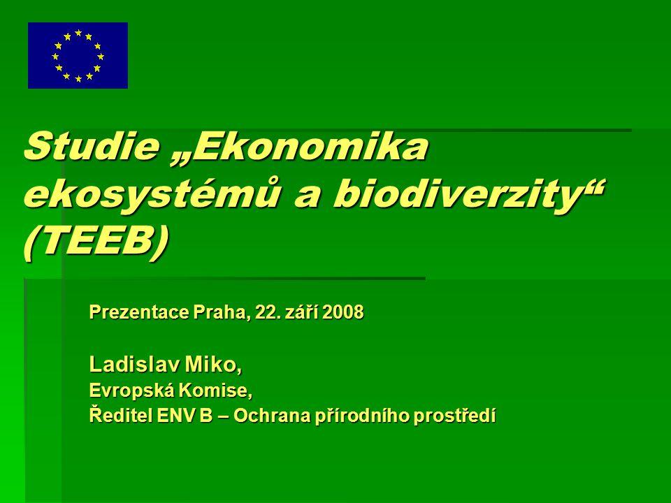 """Studie """"Ekonomika ekosystémů a biodiverzity (TEEB) Prezentace Praha, 22."""